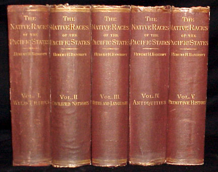 The Native Races of the Pacific States of North America.(5 volumes). Hubert H. Bancroft.