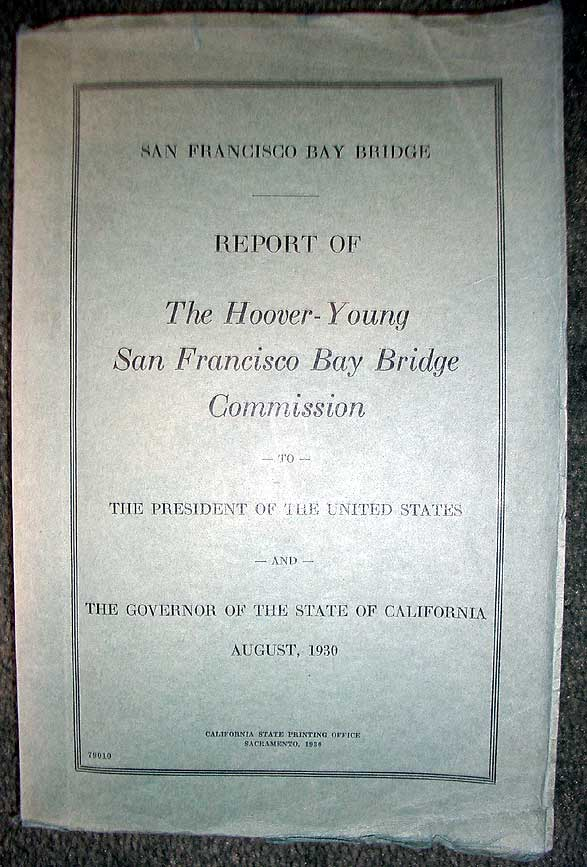 Report of the Hoover - Young San Francisco Bay Bridge Commission to the President of the United States and the Governor of the State of California.