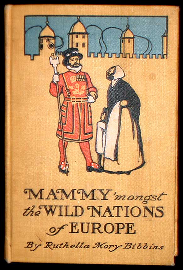 Mammy 'Mongst the Wild Nations of Europe. Ruthella Mory Bibbins.