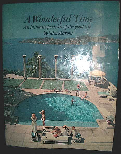 A Wonderful Time- An Intimate Portrait of the Good Life. Slim Aarons.