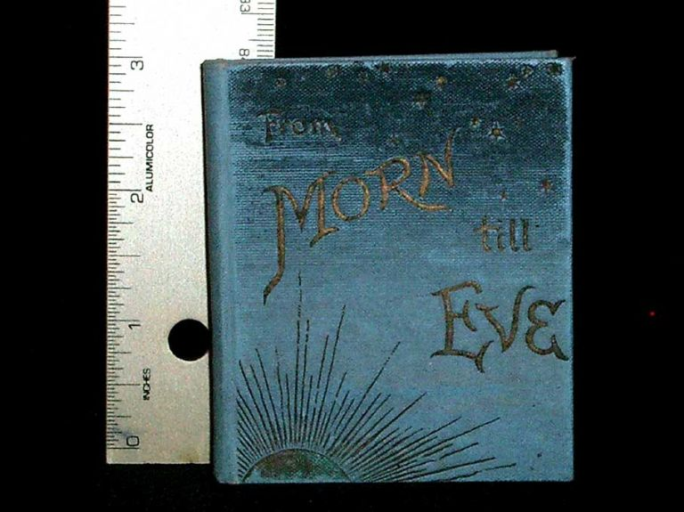 From Morn Till Eve, A Text Book for a Month with Tetxs for Morning and Evening. Miniature Books.