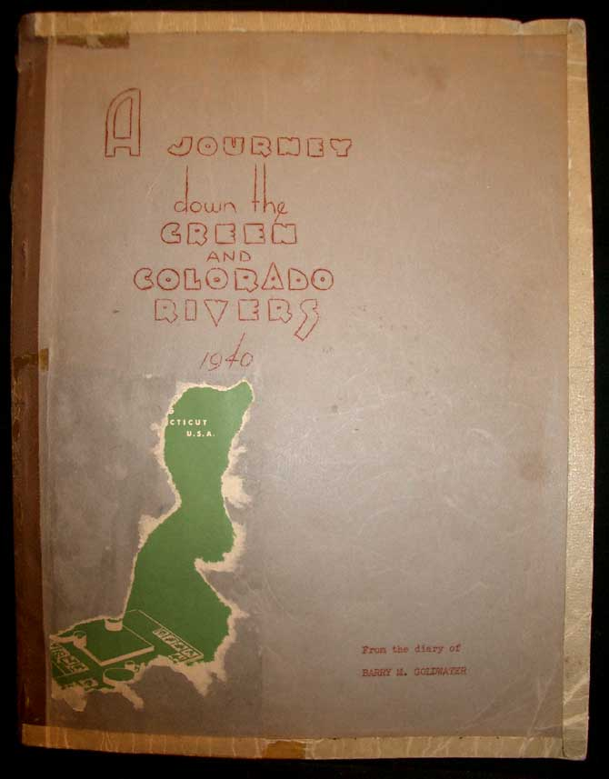 A Journey Down the Green and Colorado Rivers 1940. Barry M. Goldwater.