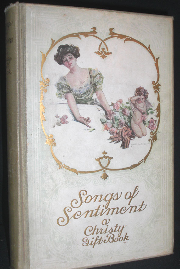 Songs of Sentiment-A Christy Gift Book. Howard Chandler Christy.