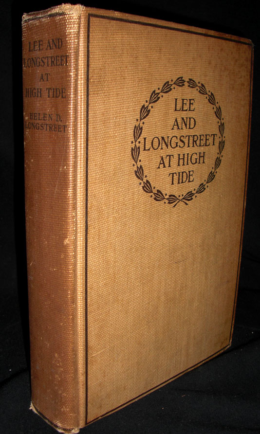 Lee and Longstreet at High Tide-Gettysburg in the Light of the Official Records. Helen D. Longstreet.