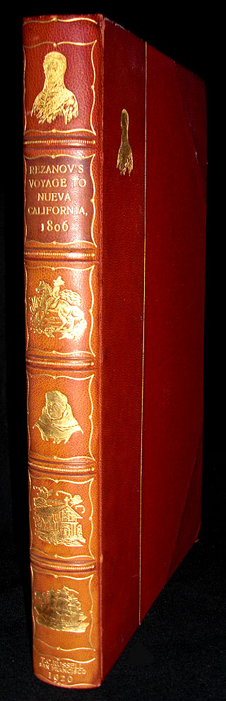 The Rezanov to Nueva California in 1806: The Report of Count Nikolai Petrovich Resonov of His Voyage to that Provincia of Nueva Espana from New Archangel. An English Translation Revised and Corrected, With Notes Etc. by Thomas C. Russell. Count Nikolai Petrovich Rezanov.