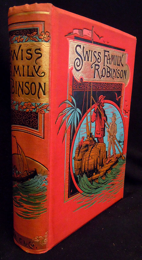 The Swiss Family Robinson or, The Adventures of a Shipwrecked family on an Uninhabited Island Near new Guinea. Johann David Wyss, Mrs. H. B. Paull, Trans.