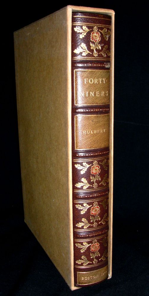 Forty-Niners - The Chronicle of the California Trail. Arthur Hulbert.