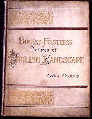 Birket Foster's Pictures of English Landscape. Birket Foster, Tom Taylor.