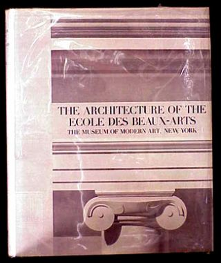The Architecture of the Ecole Des Beaux-Arts. Arthur Drexler.