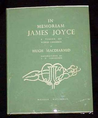 In The Memoriam: James Joyce a Vision of World Language. Hugh Macdiarmid