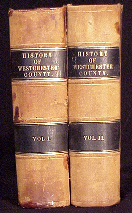 The History of the Several Towns, Manors, and Patents of the County of Westchester, From its First Settlement to the Present Time. Robert Bolton.