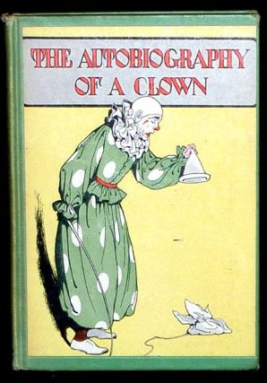 The Autobiography of a Clown.