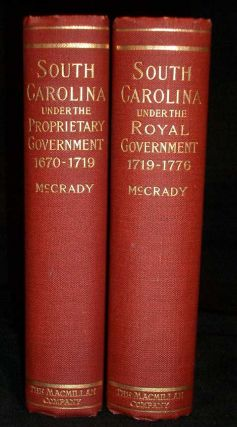 The History of South Carolina Under the Proprietary Government 1670-1719. And; The History of...