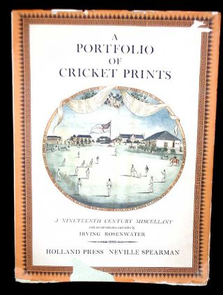 A Portfolio of Cricket Prints- A Nineteenth Century Miscellany. Irving Rosenwater