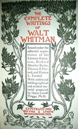 The Complete Writings of Walt Whitman.