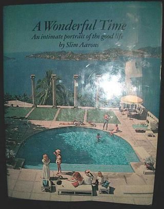 A Wonderful Time- An Intimate Portrait of the Good Life.