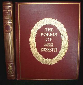 The Poems of Dante Gabriel Rossetti. Dante Gabriel Rossetti