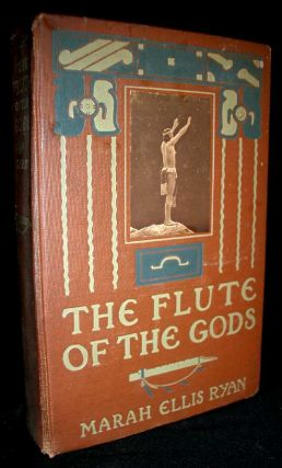 The Flute of the Gods. Marah Ellis Ryan
