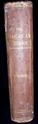 The American Indian (Uh-Nish-In-Na-Ba). The Whole Subject Complete in One Volume.