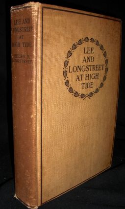 Lee and Longstreet at High Tide-Gettysburg in the Light of the Official Records. Helen D. Longstreet