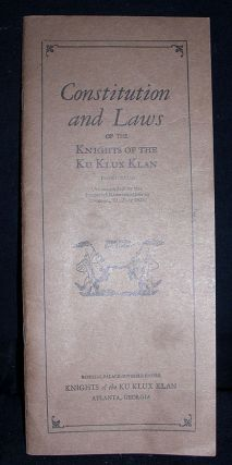 Constitution and Laws of the Knights of Ku Klux Klan Incorporated. Anonymous