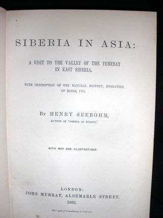 Siberia in Europe: a Visit to the Valley of the Petchora, in North-East Russia; [WITH] Siberia in Asia: a Visit to the Valley of the Yenesay in East Siberia.