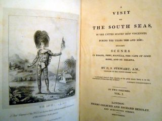 A Visit to the South Seas, in the United States Ship Vincennes during the Years 1829 and 1830; Including Notices of Brazil, Peru, Manila, the Cape of Good Hope and St. Helena.