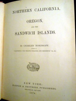 Northern California, Oregon and the Sandwich Islands.