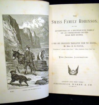 The Swiss Family Robinson or, The Adventures of a Shipwrecked family on an Uninhabited Island Near new Guinea.