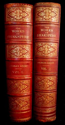 The Works of Shakspere (sic). William Shakespeare, Charles Knight.