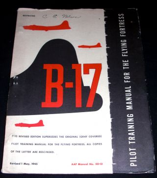 Pilot Training Manual for the B-17 Flying Fortress. Army Air Force