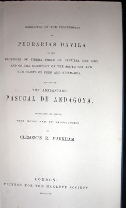 Narritive of the Proceedings of Pedrarias Davila in the Provinces of Tierra Firme or Castilla Del Oro, and of the Discovery of the South Sea and the Coasts of Peru and Nicaragua.