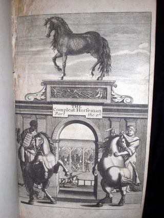 The Compleat Horseman: or, The Perfect Farrier: In Two Parts...