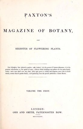 Paxton's Magazine of Botany,and Register of Flowering Plants. Sir Joseph Paxton